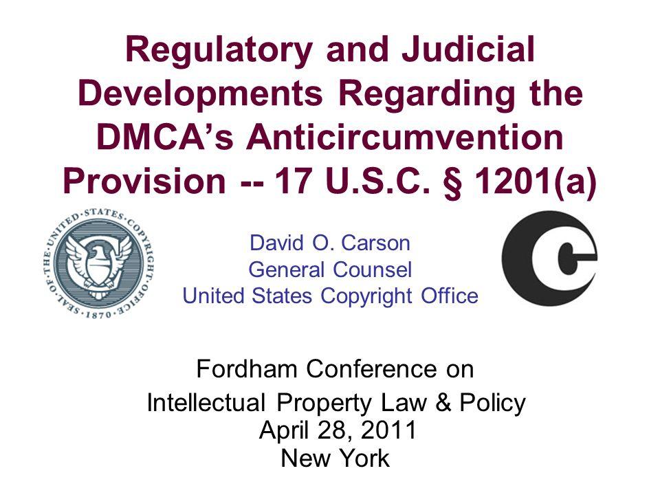 Regulatory and Judicial Developments Regarding the DMCAs Anticircumvention Provision -- 17 U.S.C.
