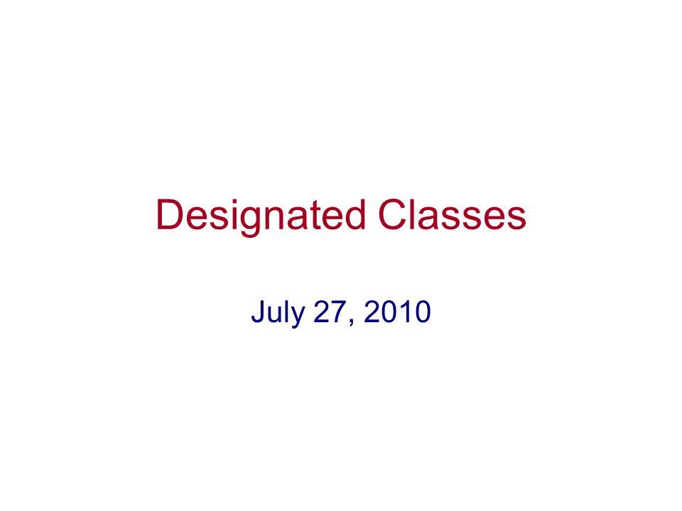 Designated Classes July 27, 2010