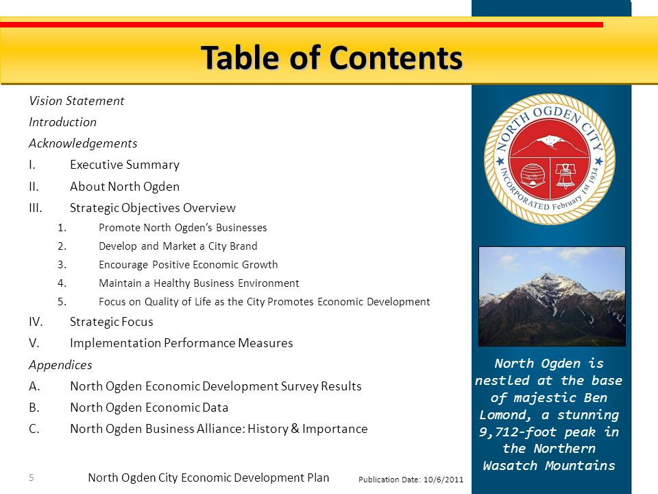North Ogden City Economic Development Plan Publication Date: 10/6/2011 Objective #5: Focus on Quality of Life as the City Promotes Economic Development Strategies Expected Completion Date Who Assigned 5a.