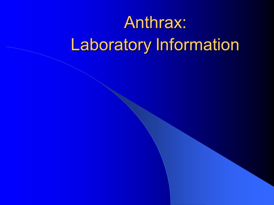 Anthrax: Laboratory Information