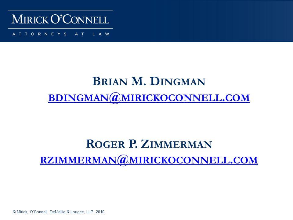 © Mirick, OConnell, DeMallie & Lougee, LLP, 2010. B RIAN M.