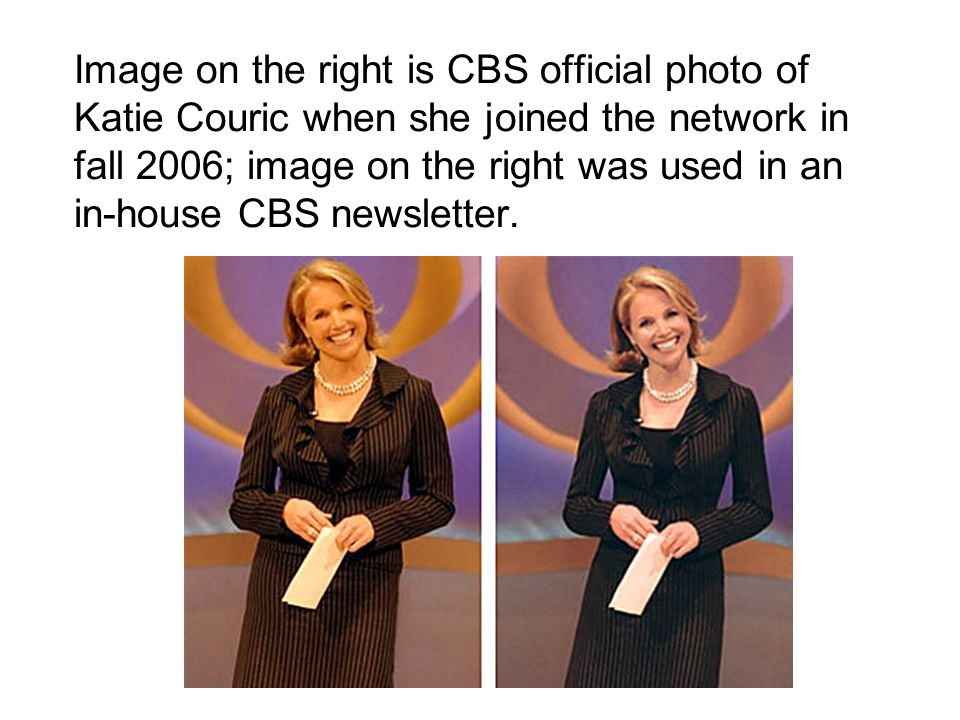 Image on the right is CBS official photo of Katie Couric when she joined the network in fall 2006; image on the right was used in an in-house CBS newsletter.