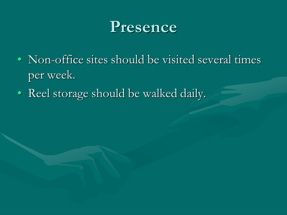 Presence Non-office sites should be visited several times per week.Non-office sites should be visited several times per week.