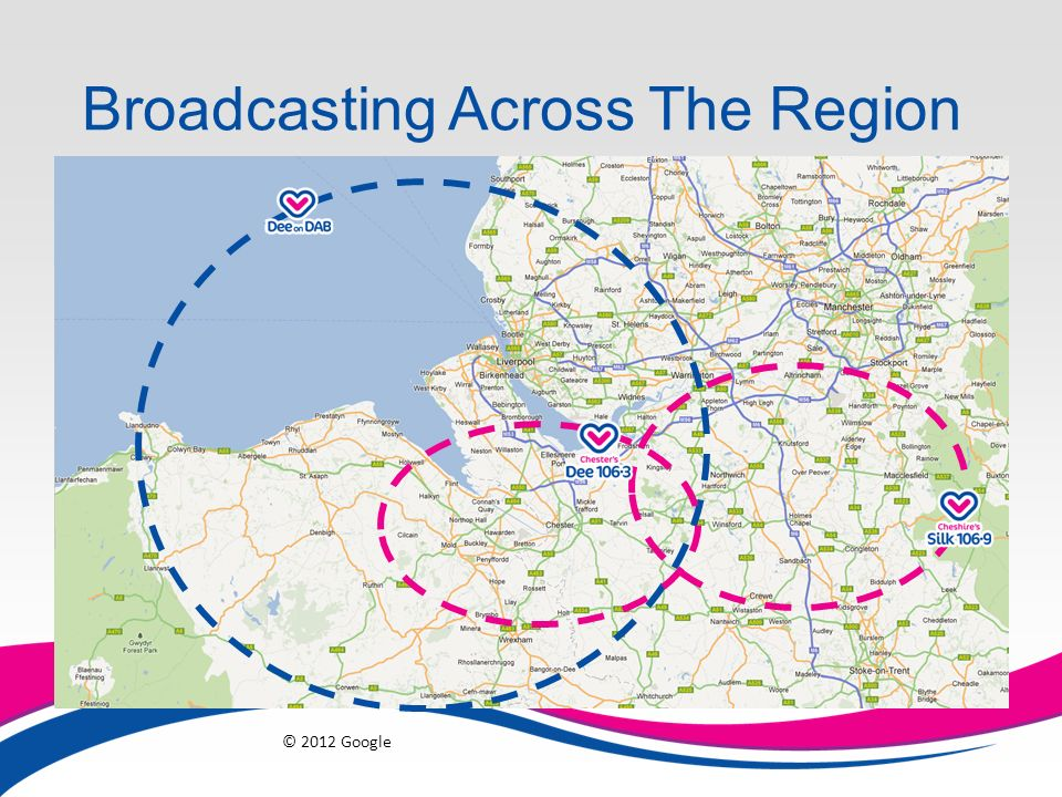 Broadcasting Across The Region © 2012 Google