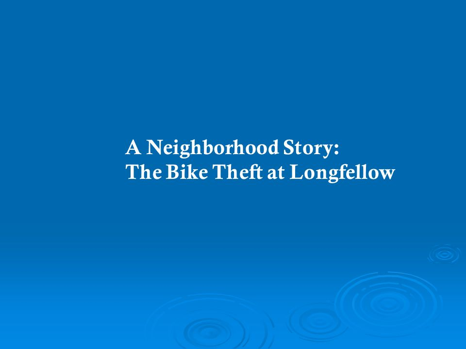 A Neighborhood Story: The Bike Theft at Longfellow