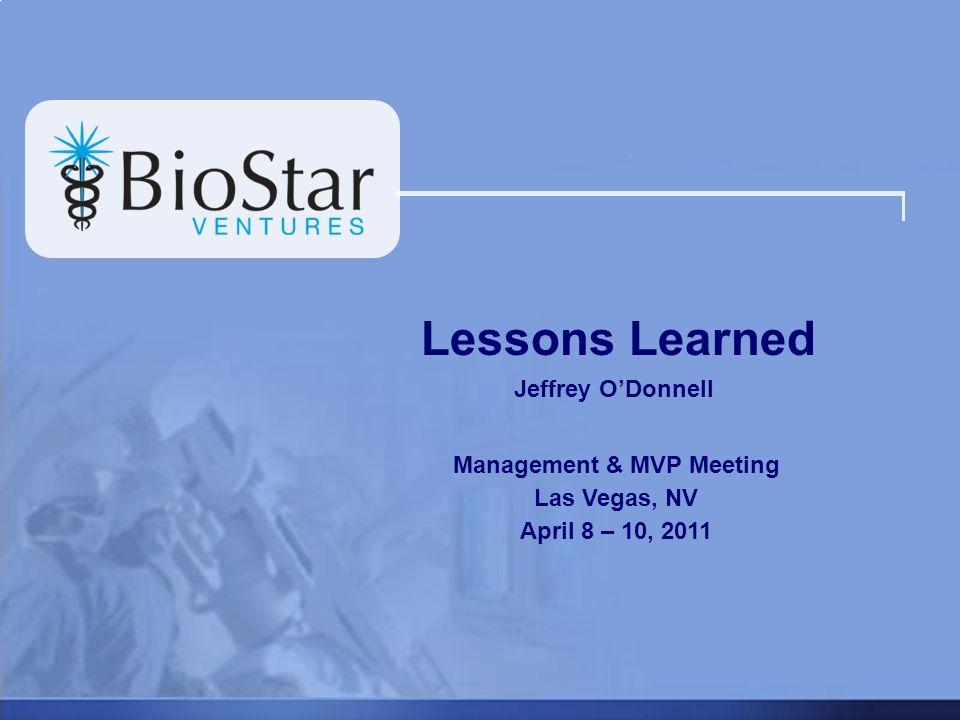 Lessons Learned Jeffrey ODonnell Management & MVP Meeting Las Vegas, NV April 8 – 10, 2011