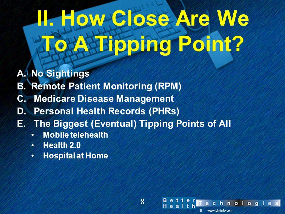© www.bhtinfo.com 9 II A. No Sightings EHRs Telemedicine Niche apps (few network effect markets)
