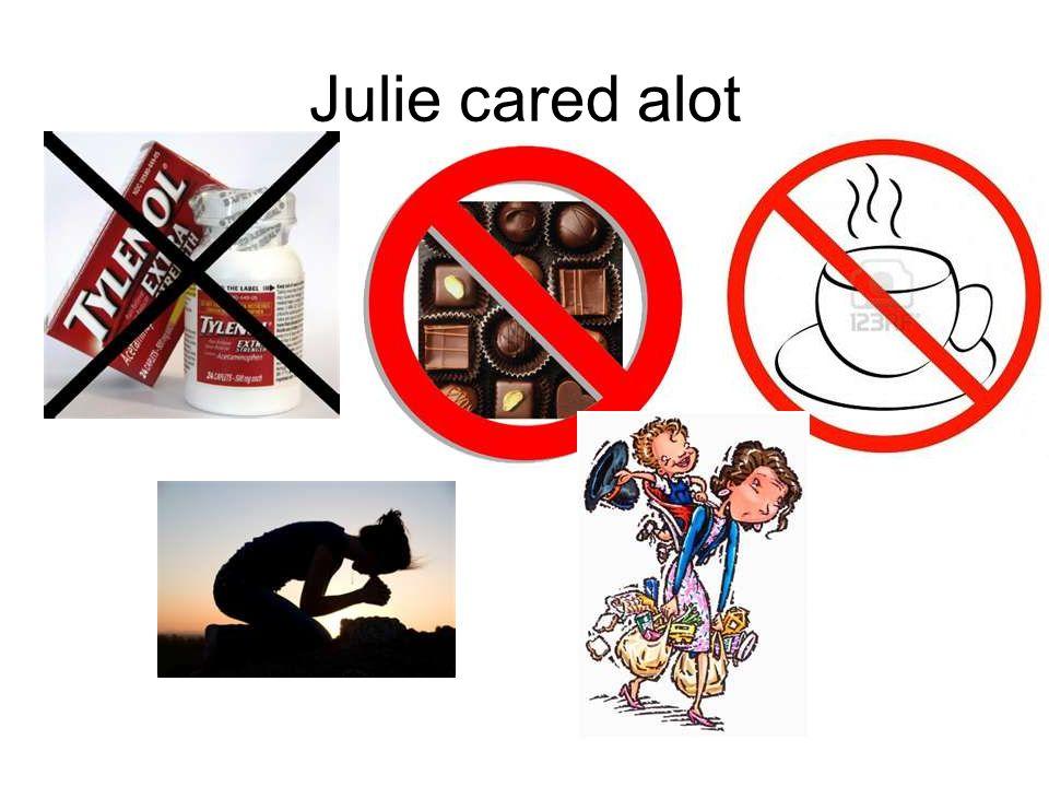 Julie cared alot