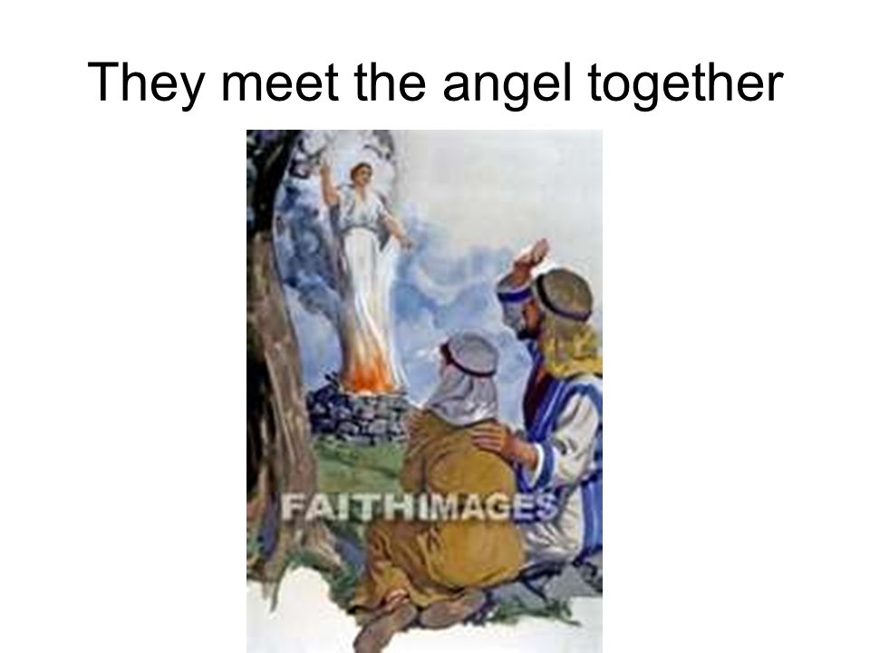 They meet the angel together