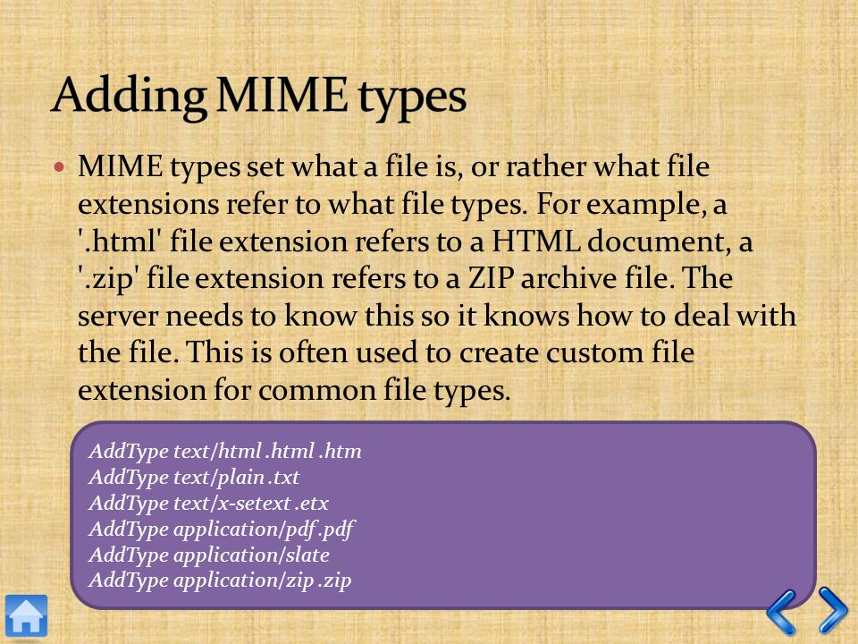 MIME types set what a file is, or rather what file extensions refer to what file types. For example, a '.html' file extension refers to a HTML documen