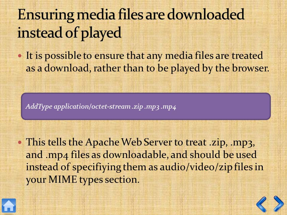 It is possible to ensure that any media files are treated as a download, rather than to be played by the browser.