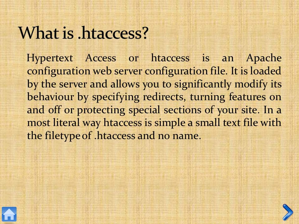 Hypertext Access or htaccess is an Apache configuration web server configuration file.