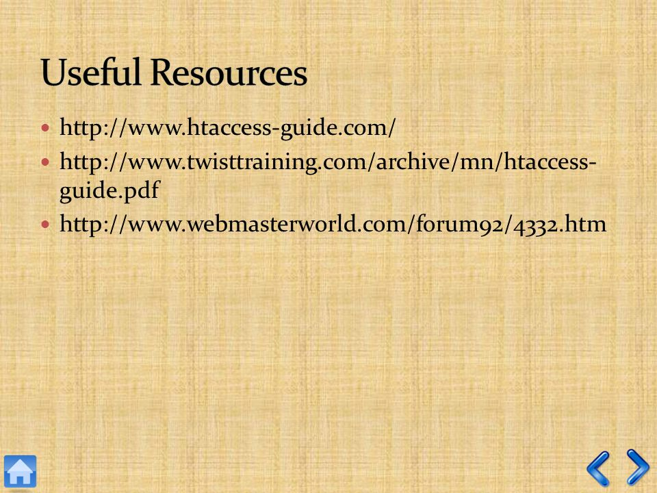 http://www.htaccess-guide.com/ http://www.twisttraining.com/archive/mn/htaccess- guide.pdf http://www.webmasterworld.com/forum92/4332.htm