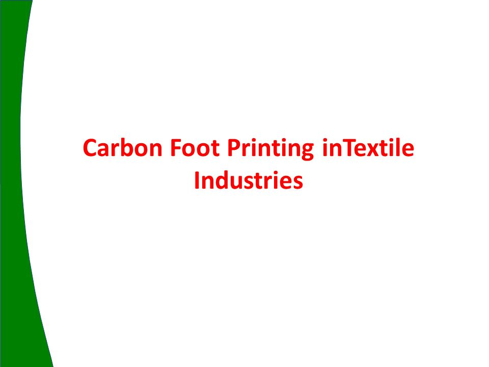 Carbon Foot Printing inTextile Industries