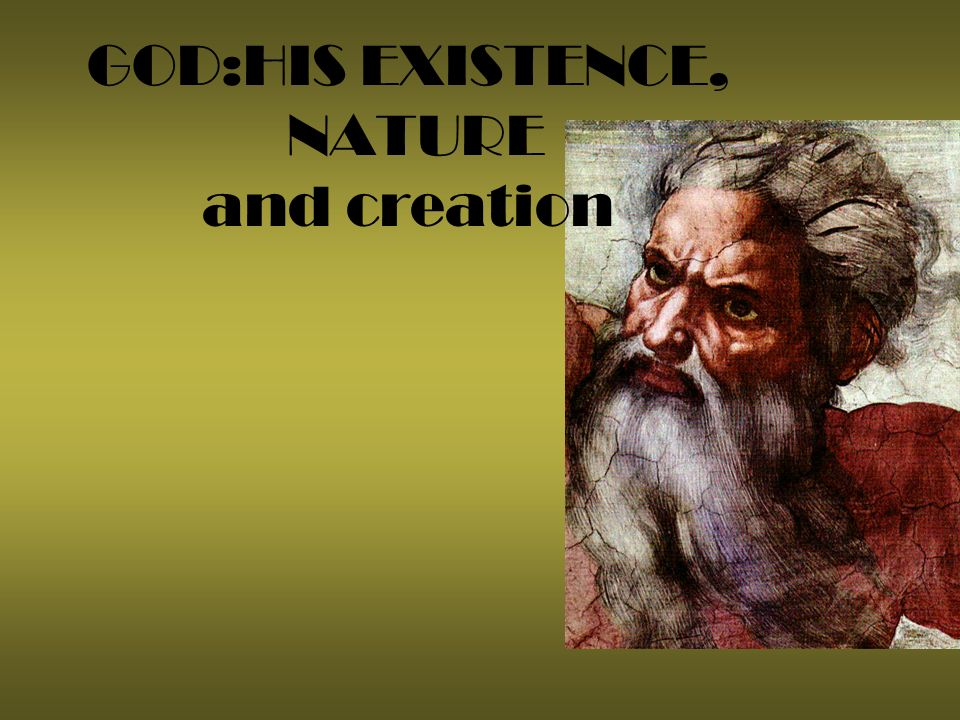 GOD:HIS EXISTENCE, NATURE and creation