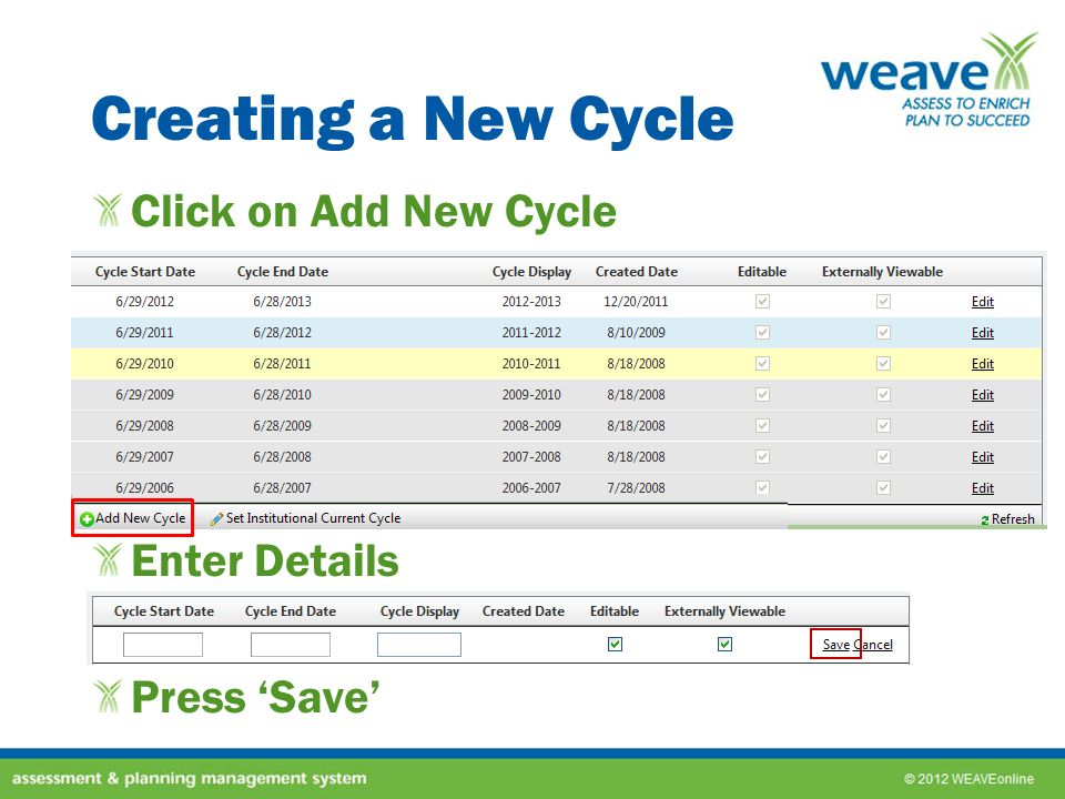 Creating a New Cycle Click on Add New Cycle Enter Details Press Save