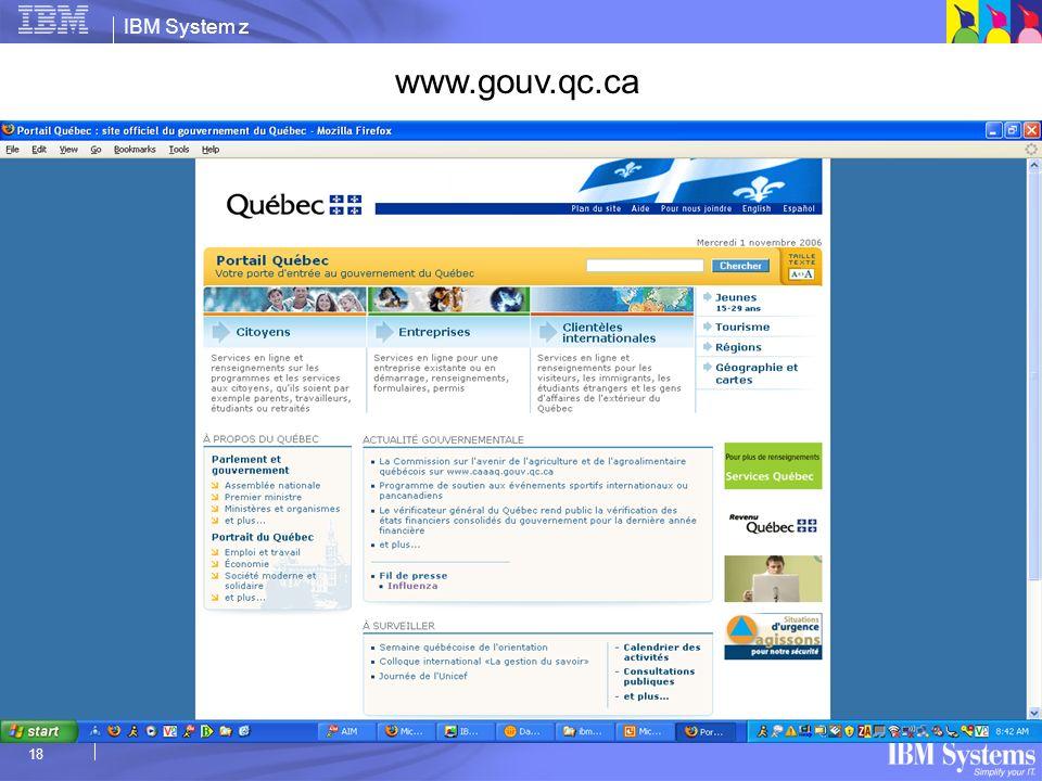 IBM System z 18 www.gouv.qc.ca