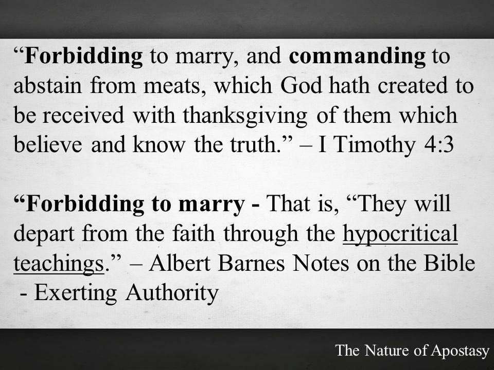 Forbidding to marry, and commanding to abstain from meats, which God hath created to be received with thanksgiving of them which believe and know the