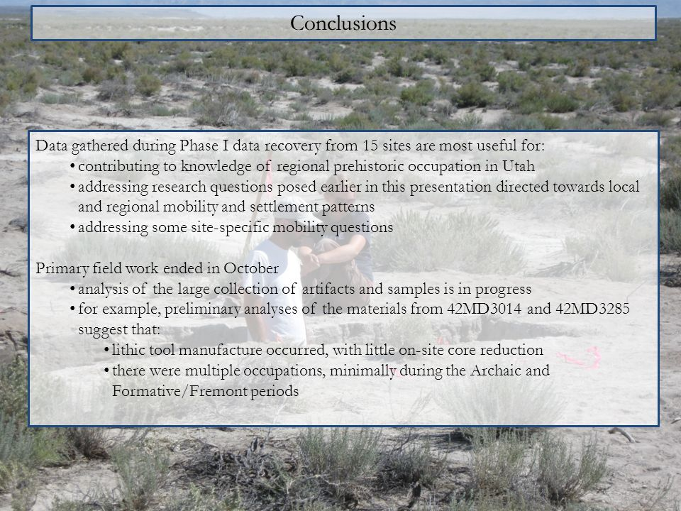 Data gathered during Phase I data recovery from 15 sites are most useful for: contributing to knowledge of regional prehistoric occupation in Utah add