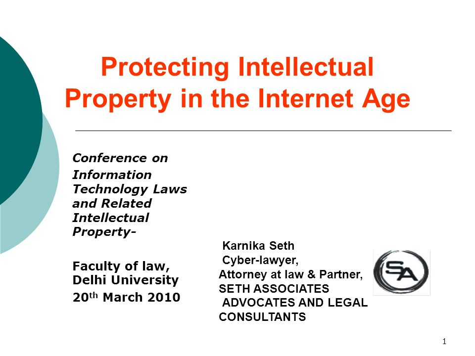 1 Protecting Intellectual Property in the Internet Age Conference on Information Technology Laws and Related Intellectual Property- Faculty of law, De
