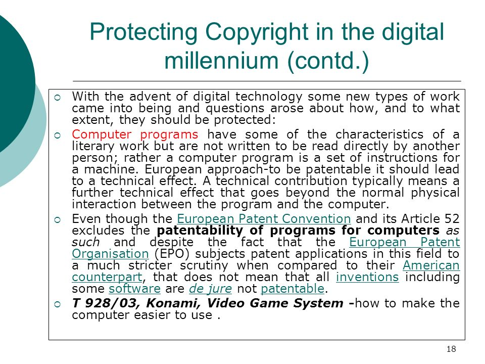 18 Protecting Copyright in the digital millennium (contd.) With the advent of digital technology some new types of work came into being and questions
