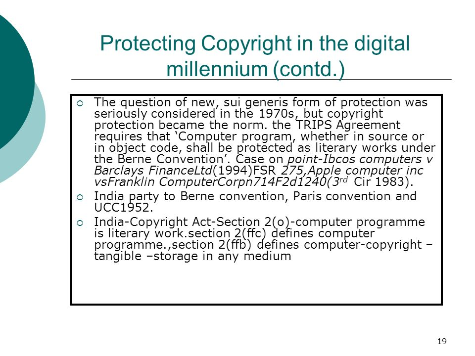 19 The question of new, sui generis form of protection was seriously considered in the 1970s, but copyright protection became the norm. the TRIPS Agre