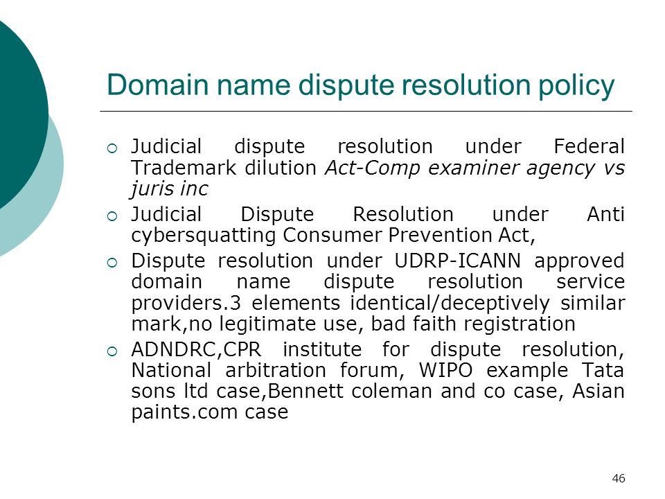 46 Domain name dispute resolution policy Judicial dispute resolution under Federal Trademark dilution Act-Comp examiner agency vs juris inc Judicial D