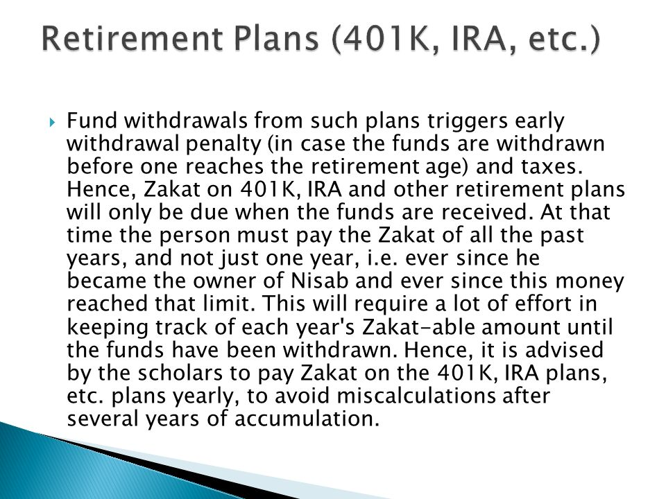 Fund withdrawals from such plans triggers early withdrawal penalty (in case the funds are withdrawn before one reaches the retirement age) and taxes.
