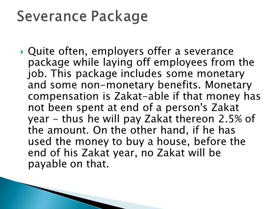 Quite often, employers offer a severance package while laying off employees from the job. This package includes some monetary and some non-monetary be