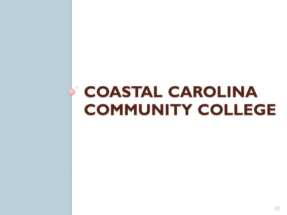COASTAL CAROLINA COMMUNITY COLLEGE 31