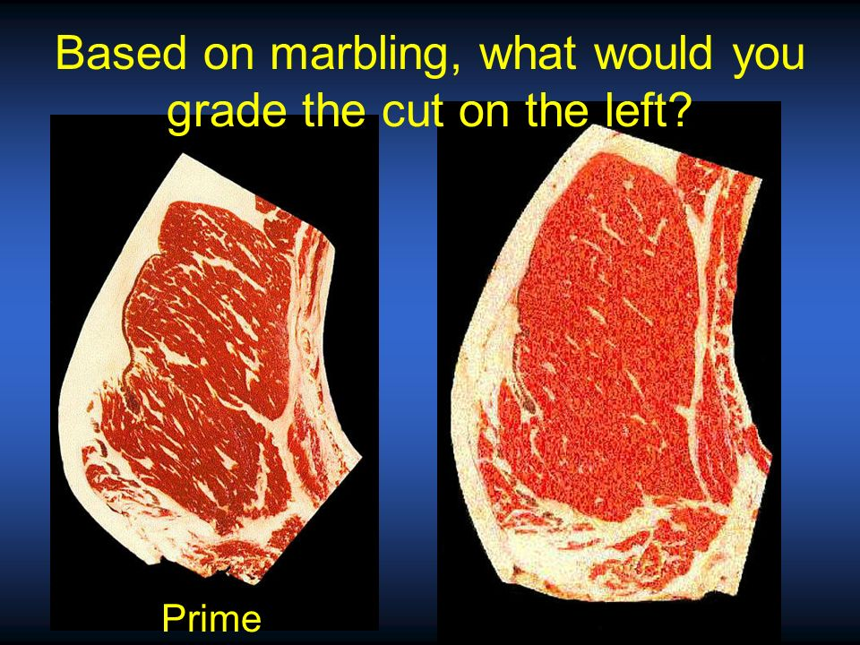 Based on marbling, what would you grade the cut on the left?
