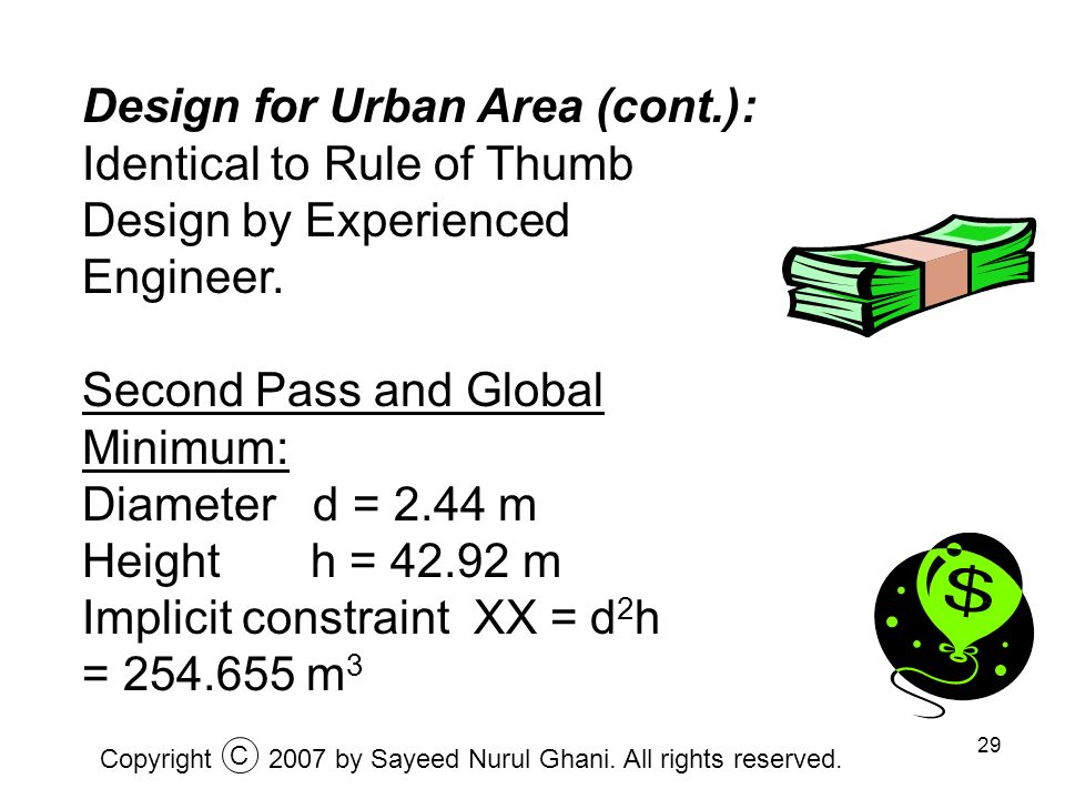 29 Design for Urban Area (cont.): Identical to Rule of Thumb Design by Experienced Engineer. Second Pass and Global Minimum: Diameter d = 2.44 m Heigh