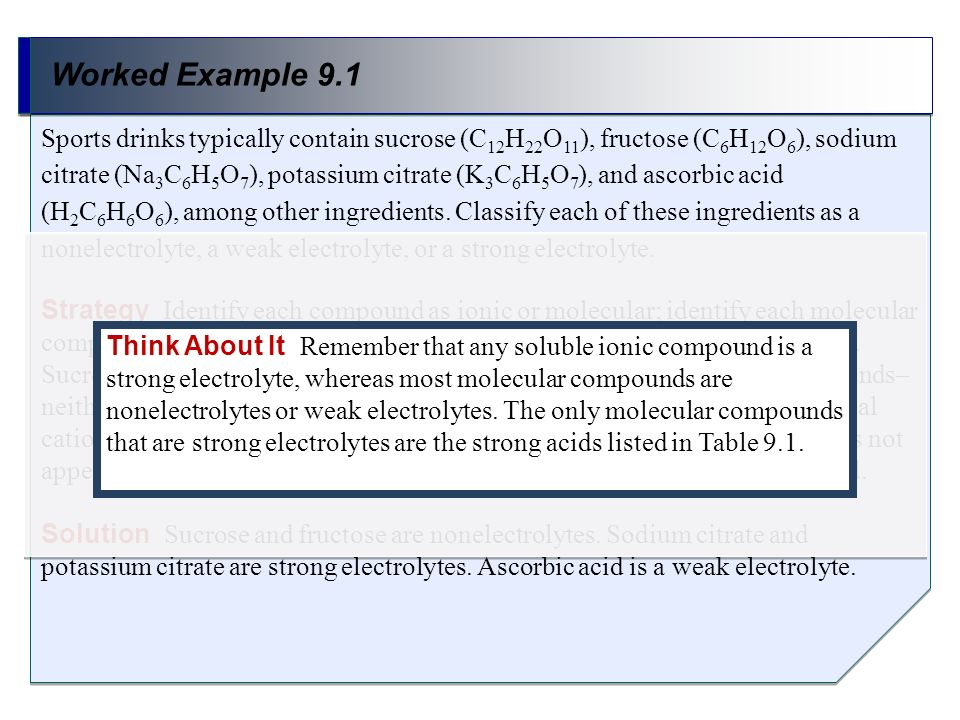 Worked Example 9.1 Strategy Identify each compound as ionic or molecular; identify each molecular compound as acid, base, or neither; and identify eac