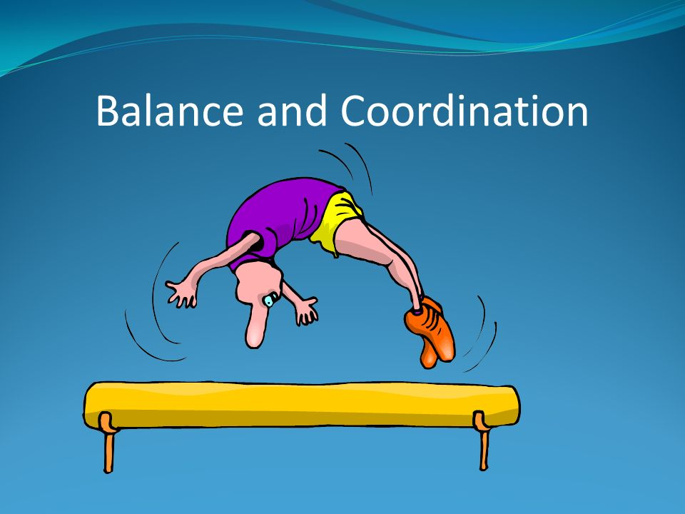 Balance and Coordination