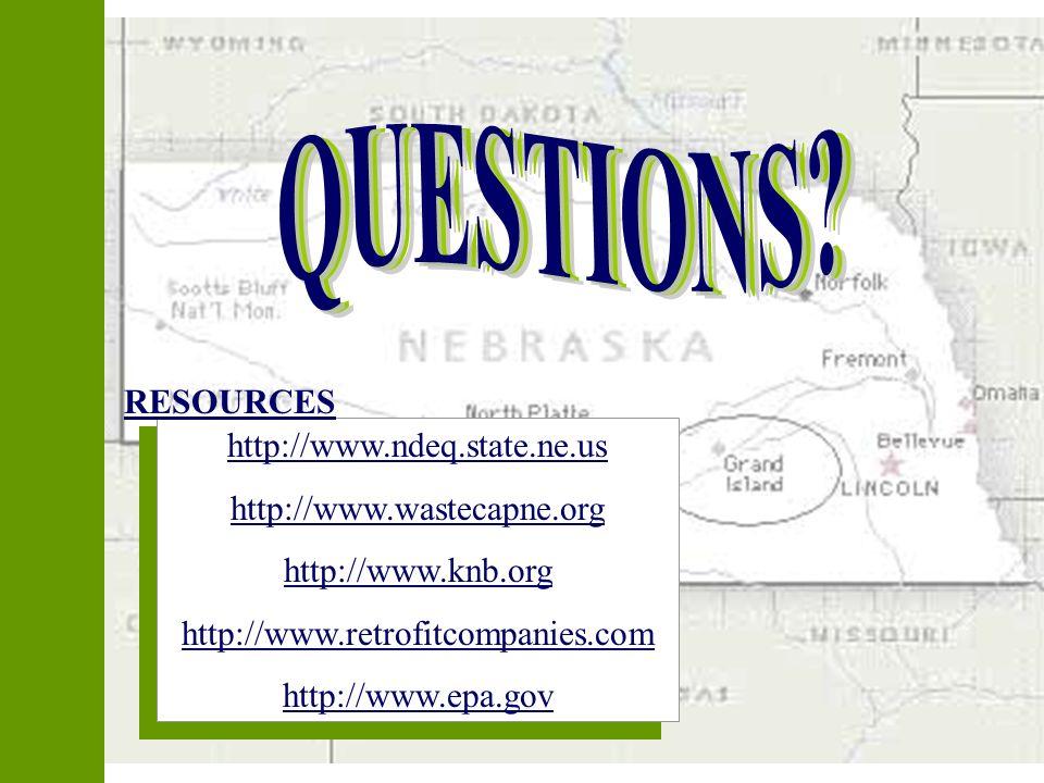 http://www.ndeq.state.ne.us http://www.wastecapne.org http://www.knb.org http://www.retrofitcompanies.com http://www.epa.gov RESOURCES