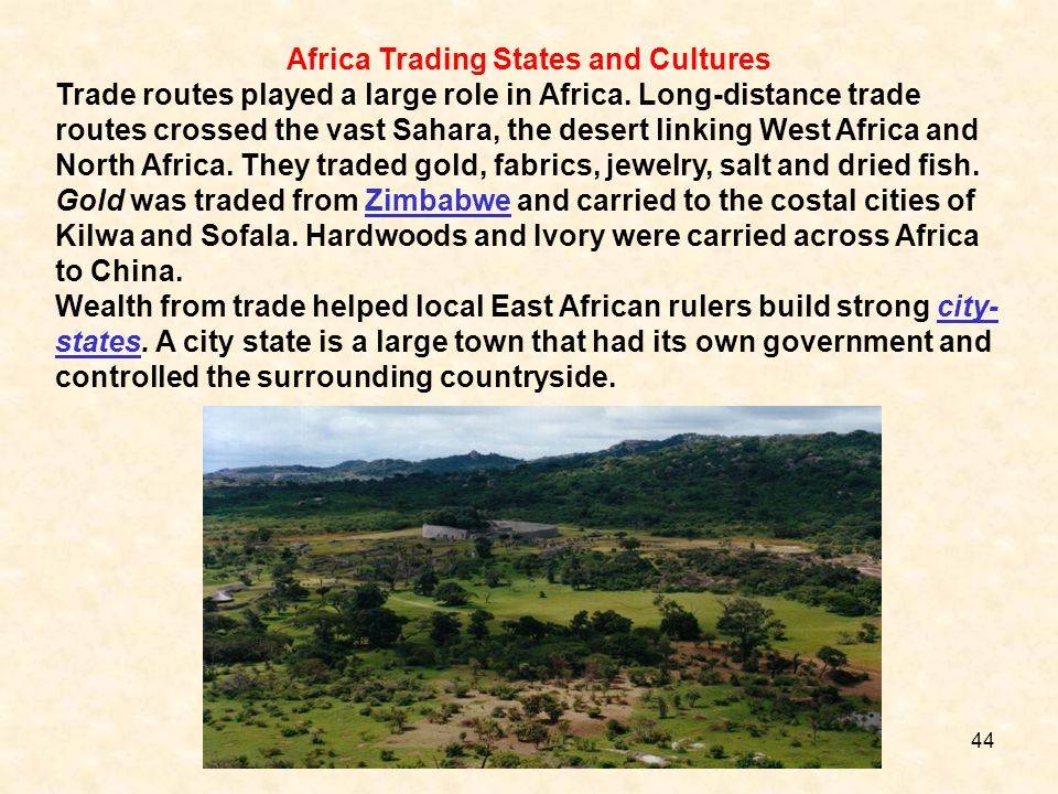 Africa Trading States and Cultures Trade routes played a large role in Africa. Long-distance trade routes crossed the vast Sahara, the desert linking
