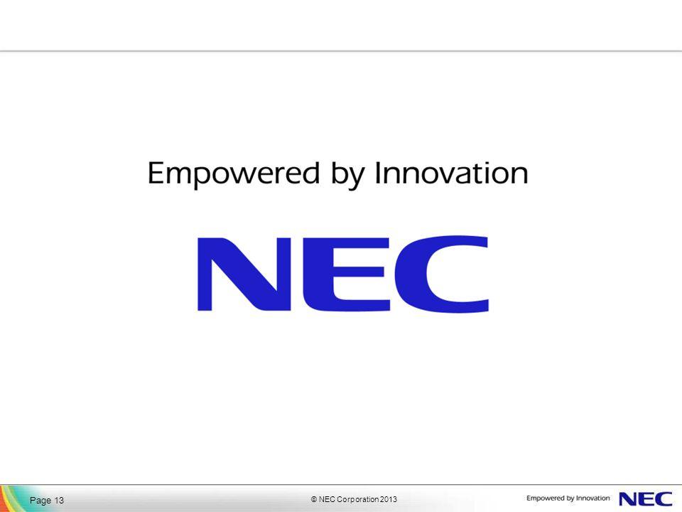 © NEC Corporation 2013 Page 13
