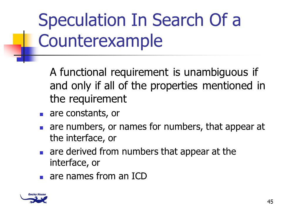 45 Speculation In Search Of a Counterexample A functional requirement is unambiguous if and only if all of the properties mentioned in the requirement