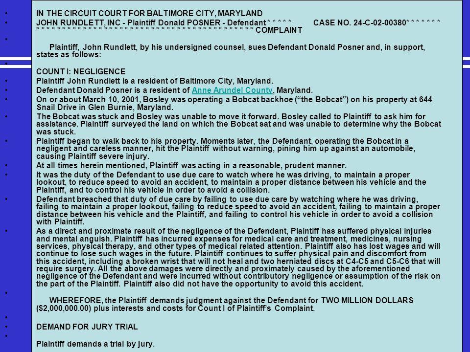 IN THE CIRCUIT COURT FOR BALTIMORE CITY, MARYLAND JOHN RUNDLETT, INC - Plaintiff Donald POSNER - Defendant * * * * * CASE NO. 24-C-02-00380* * * * * *