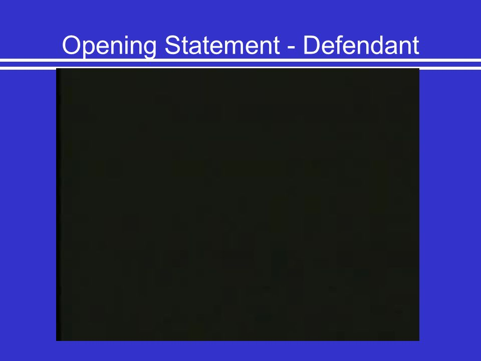 Opening Statement - Defendant