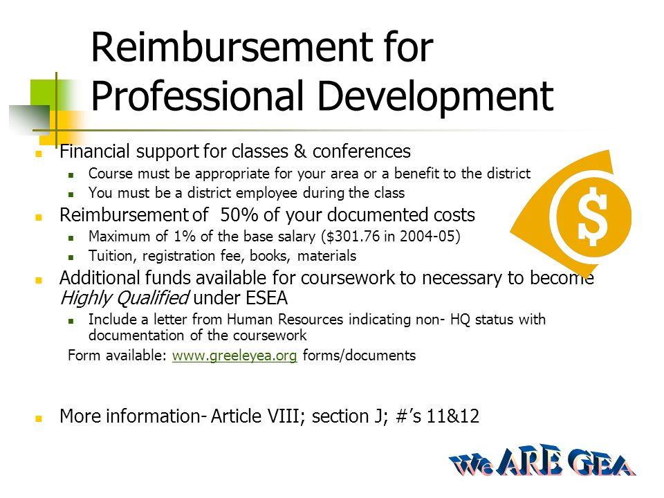 Reimbursement for Professional Development Financial support for classes & conferences Course must be appropriate for your area or a benefit to the di