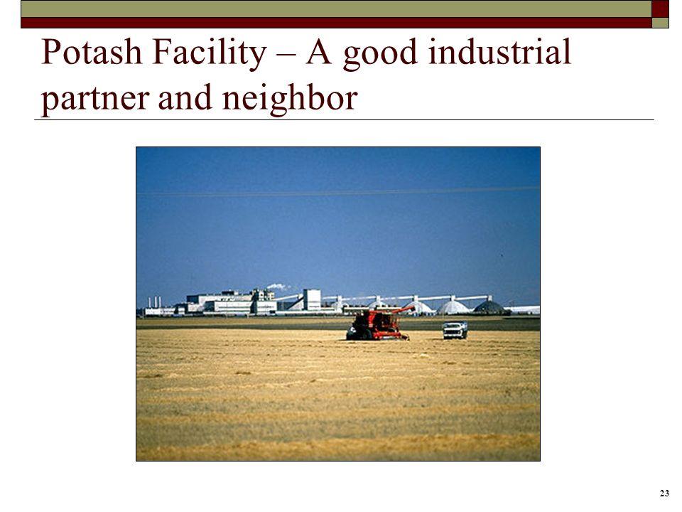 23 Potash Facility – A good industrial partner and neighbor