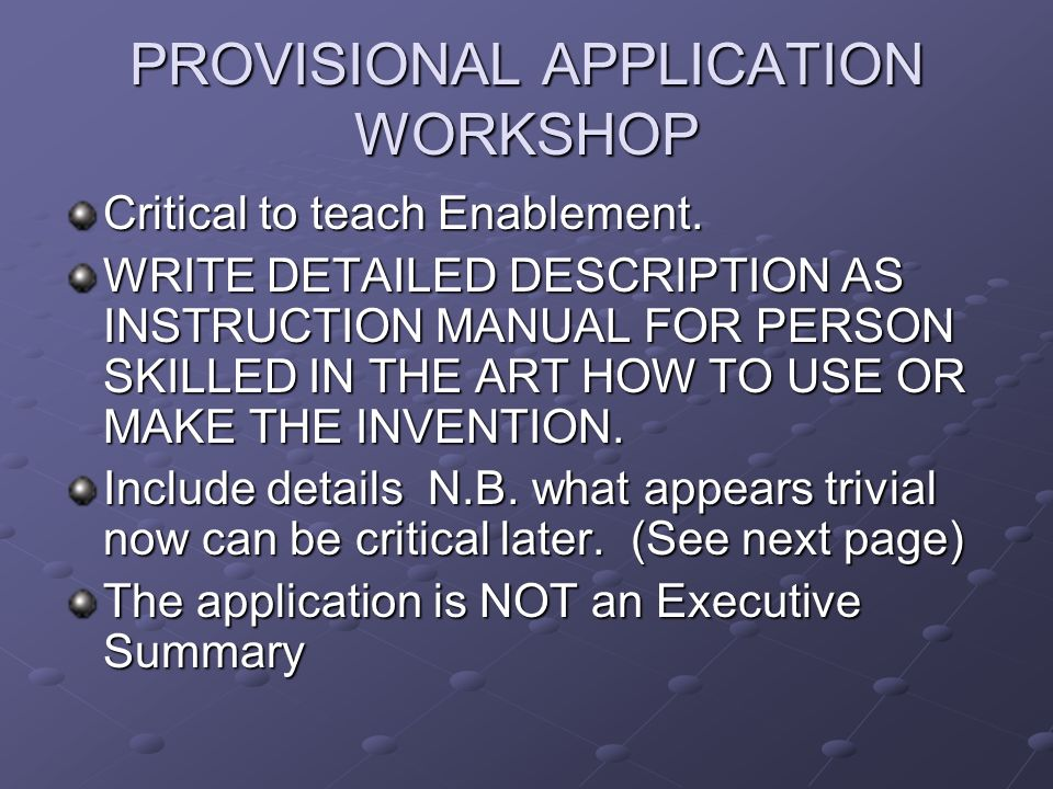 PROVISIONAL APPLICATION WORKSHOP Critical to teach Enablement.