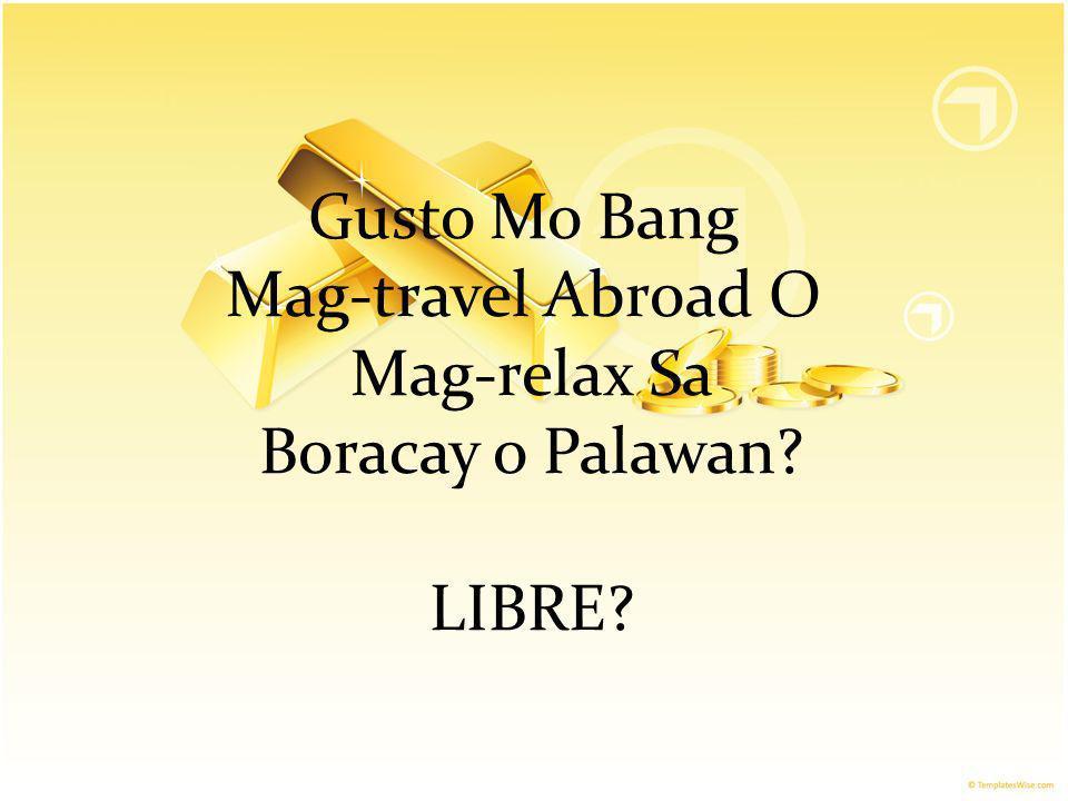 Gusto Mo Bang Mag-travel Abroad O Mag-relax Sa Boracay o Palawan? LIBRE?