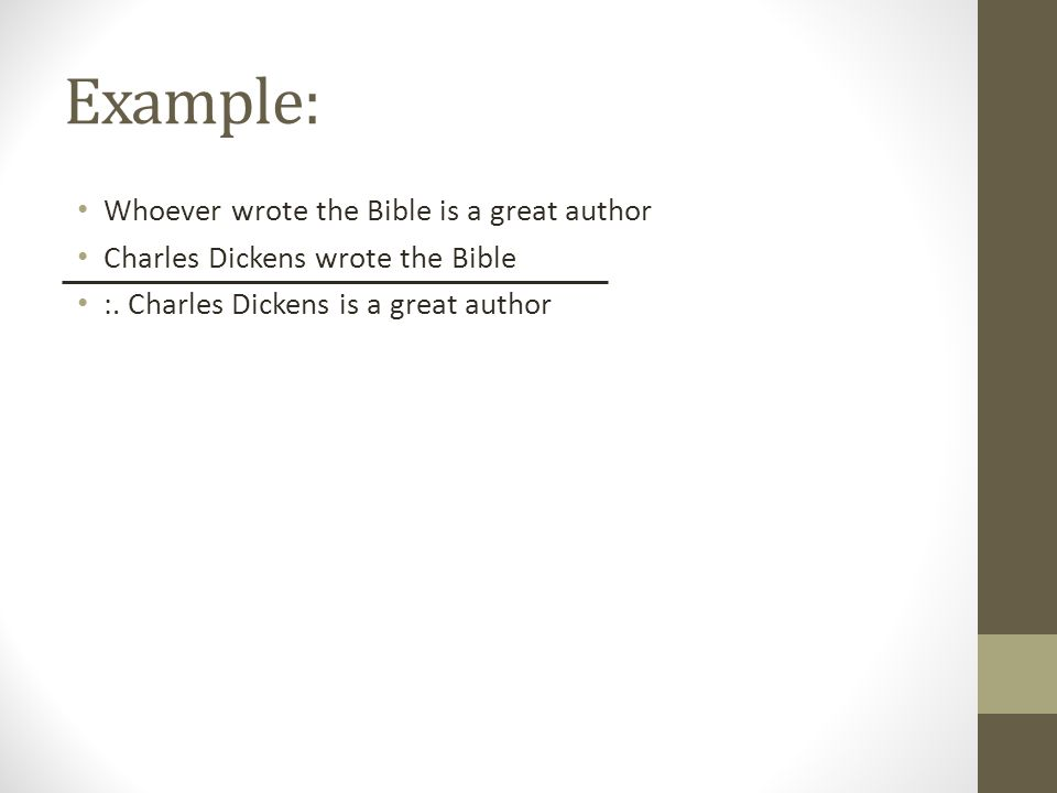 Example: Whoever wrote the Bible is a great author Charles Dickens wrote the Bible :. Charles Dickens is a great author