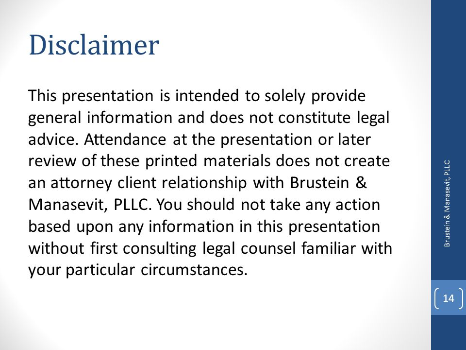 Disclaimer This presentation is intended to solely provide general information and does not constitute legal advice. Attendance at the presentation or