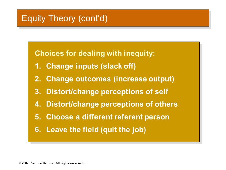 © 2007 Prentice Hall Inc. All rights reserved. Equity Theory (contd) E X H I B I T 6–8