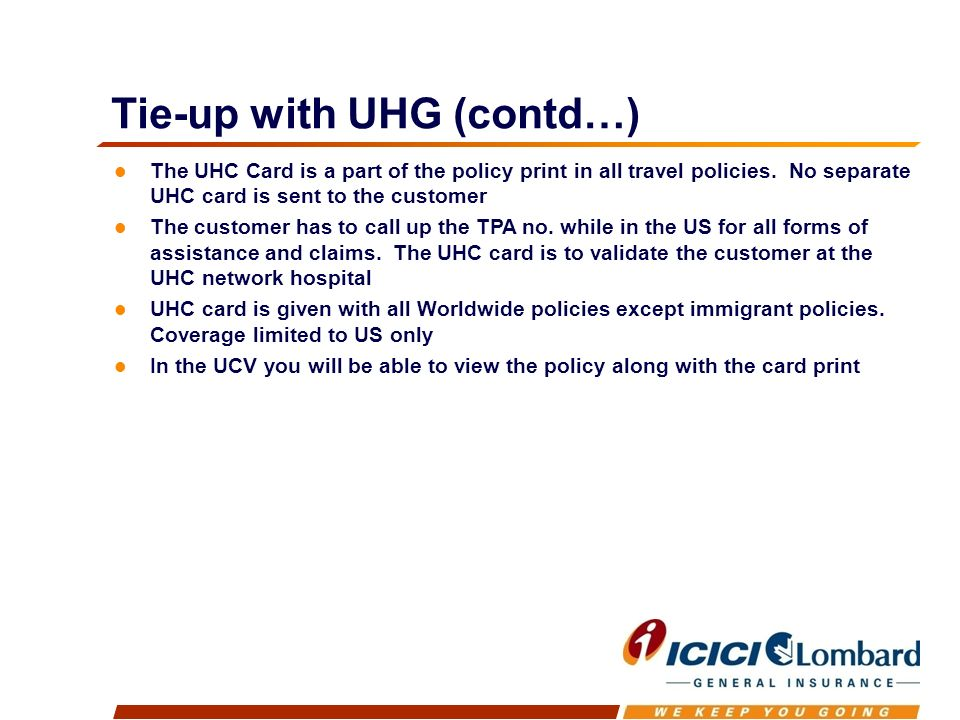 Tie-up with UHG (contd…) The UHC Card is a part of the policy print in all travel policies.