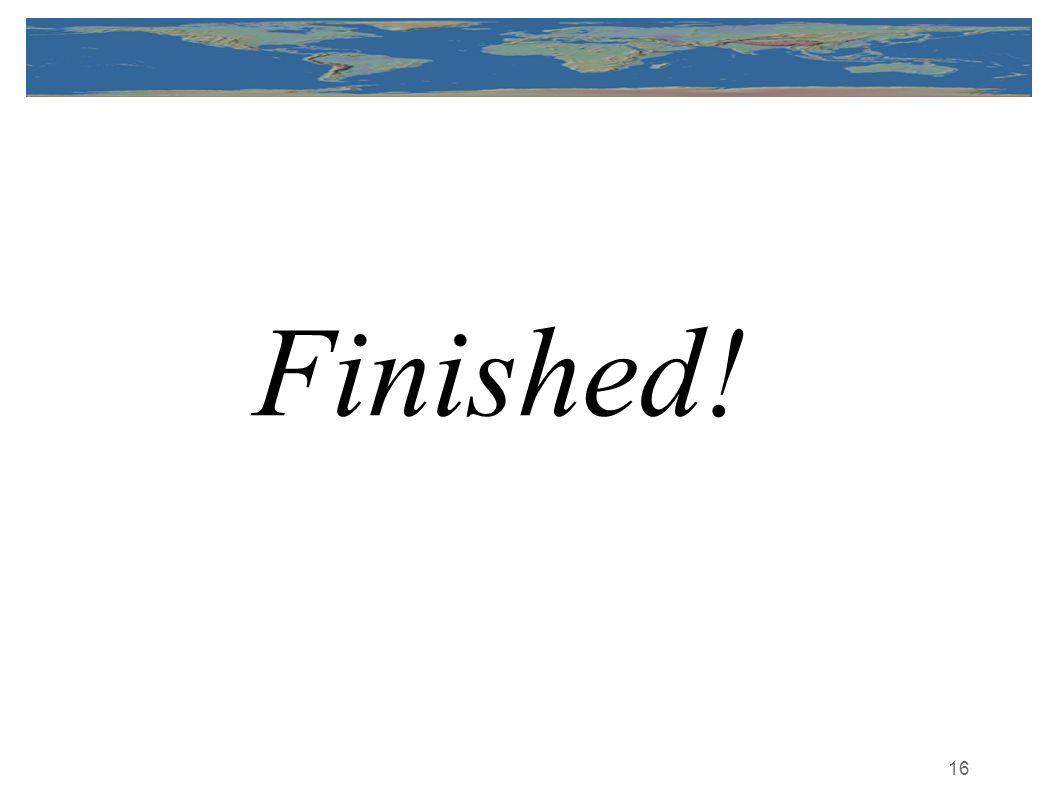 16 Finished!