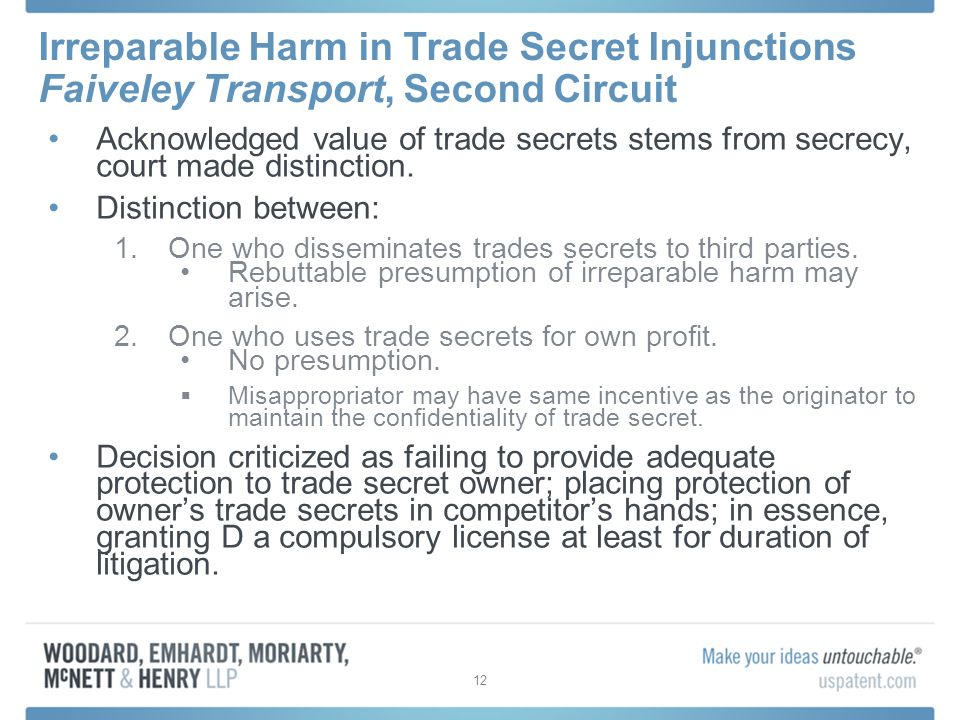 Irreparable Harm in Trade Secret Injunctions Faiveley Transport, Second Circuit Acknowledged value of trade secrets stems from secrecy, court made distinction.
